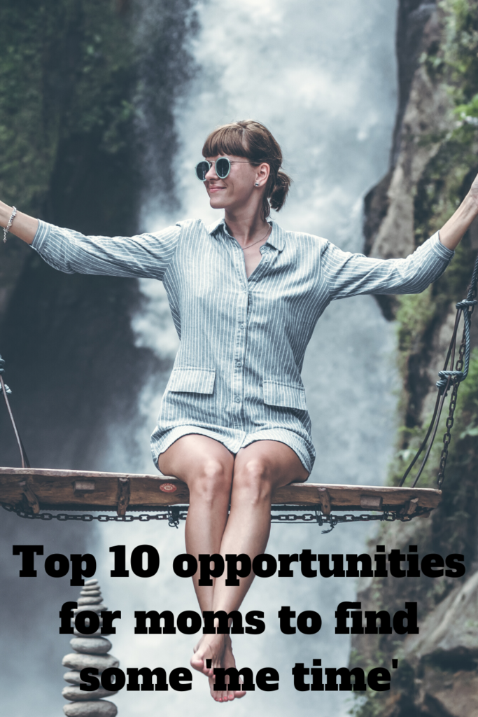 Top 10 opportunities for moms to find some 'me time'