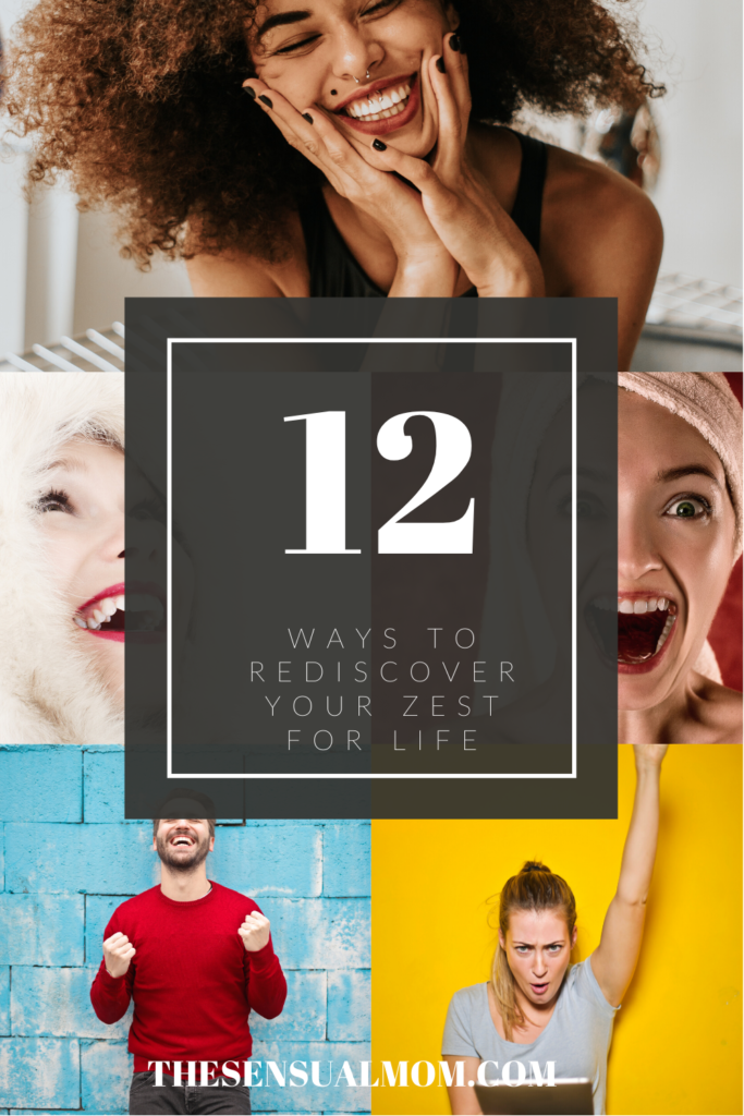 12 ways to rediscover your zest for life