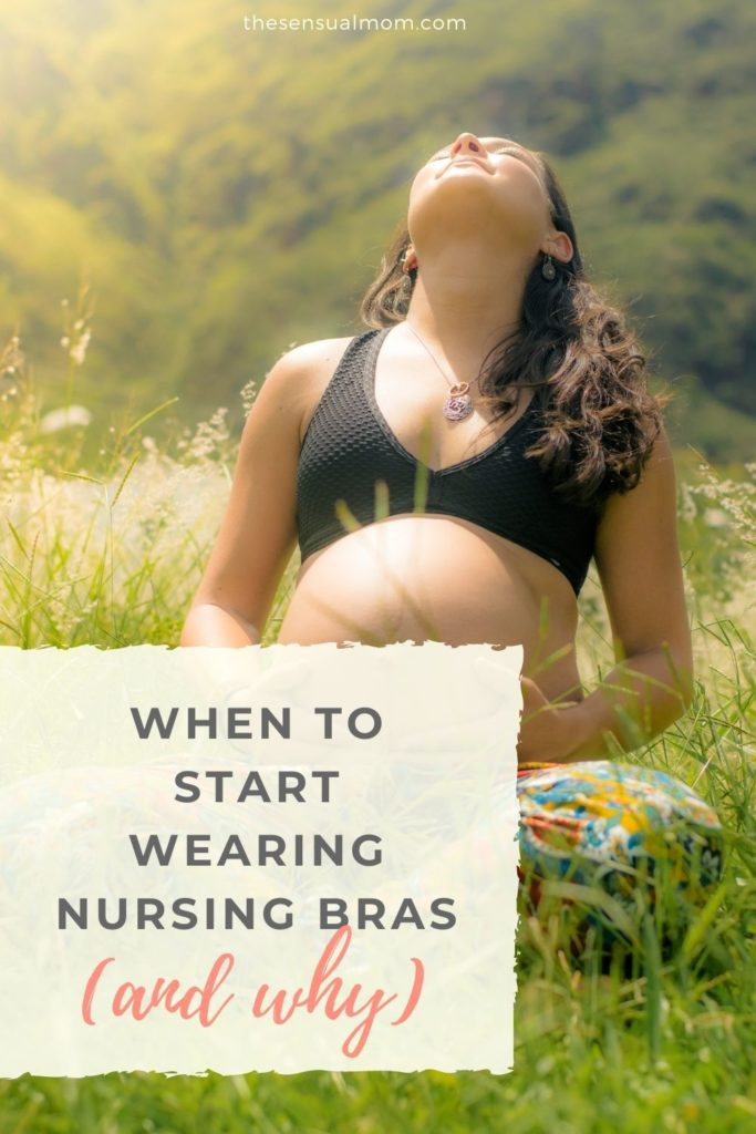 When to start wearing nursing bras